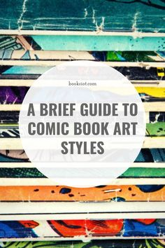 Get to know the different art styles of comic books.   comic books | comic book art | comic book art styles