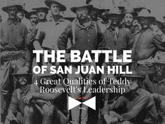 Roosevelt led a charge that effectively changed the fate at the Battle of San Juan Hill, if not the war. The act of extreme heroism and leadership...