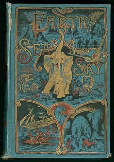 ≈ Beautiful Antique Books ≈ Earth, Sea and Sky, 1887:
