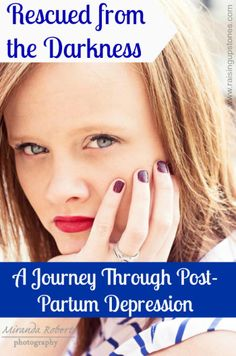 Rescued From the Darkness: A Journey Through Postpartum Depression.                   www.raisingupstones.com