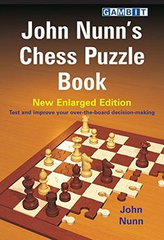John Nunn's Chess Puzzle Book ** Check this awesome product by going to the link at the image. Chess Books, Puzzle Books, Book Club Books, New Books, Chess Tactics, Chess Puzzles, Chess Players, Thing 1, Kindle App