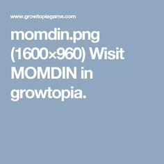 momdin.png (1600×960) Wisit MOMDIN in growtopia.