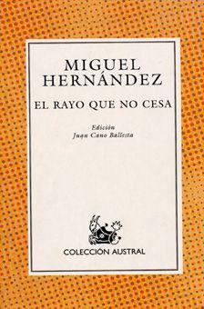 El rayo que no cesa - Miguel Hernández