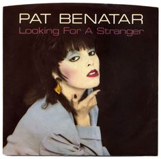 Looking For A Stranger: Pat Benatar, Chrysalis Records/USA Stars On 45, Pat Benatar, 80s Makeup, Rock Videos, Cyndi Lauper, Patti Smith, Boy George, Rock Posters, Her Music