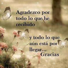 Agradecimiento hay en mi corazón... Muchas son las cosas que mi Dios me ha dado