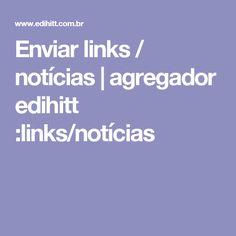 Enviar links / notícias | agregador edihitt :links/notícias