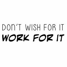 """Fitness Wall Quote - Don't Wish for It, Work for It - 22.5"""" X 6"""" Black - Katazoom Wall Decals"""