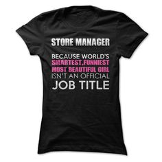 """Awesome Store Manager  ₩ ShirtAre you bold (and honest) enough to wear it? """"Awesome Store Manager Shirt""""store manager,retail store,sale,goal,management,smartest,job,customer,manager"""