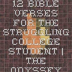 12 Bible Verses for the Struggling College Student | The Odyssey