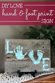 Love Hand & Foot Print Sign Show someone just how appreciated they are with this DIY Love Hand & Foot Print Sign. Made from an old pallet, this project is easy and inexpensive!Show someone just how appreciated they are with this DIY Love Hand & Foot Print Crafts To Do, Wood Crafts, Arts And Crafts, Recycled Crafts, Diy Love, Diy Y Manualidades, Old Pallets, Baby Art, Baby Feet Art