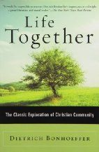 Life Together: The Classic Exploration of…