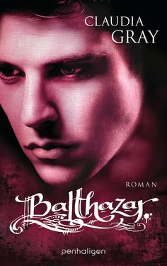 Buy Balthazar: Roman by Claudia Gray, Marianne Schmidt and Read this Book on Kobo's Free Apps. Discover Kobo's Vast Collection of Ebooks and Audiobooks Today - Over 4 Million Titles! Fantasy Love, Magazine Template, Romance Books, My Books, Audiobooks, This Book, Reading, Grey, Movie Posters