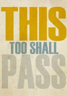 createfindadmire:    callaloosoup:    THIS TOO SHALL PASS 5 x 7 Typographic Print by NanLawson on Etsy