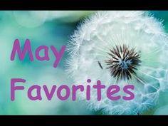 May Favorites - YouTube