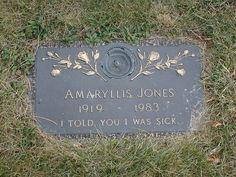 """Amaryllis Jones.  """"I told you I was sick."""""""