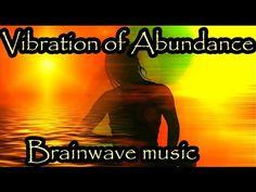 Vibration of Abundance | Extremely Powerful Brainwave Music - YouTube