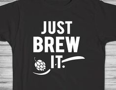 1050c95281 Items similar to Gifts for him, funny tee, day drinking, Craft beer, craft  beer shirt, Brew, beer making, Beer Tank, Brewery, Hops, Just Brew It on  Etsy