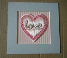"""Silky heart picture, 6x6"""" mount £3.00"""