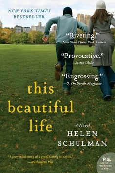 This Beautiful Life: A Novel (P.S.) by Helen Schulman