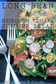 Long bean and heirloom tomato summer salad http://sweetbeetandgreenbean.net/2014/08/06/long-bean-and-heirloom-tomato-summer-salad/
