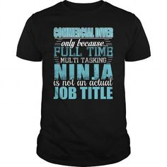 Commercial Diver Only Because Full Time Multi Tasking Ninja Is Not An Actual Job…