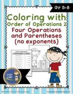 Order of Operations 2 contains the four math operations and parenthesis - no exponents. Students solve the order of operation problems and color the picture. Make math a little fun with this math color sheet. Includes one math sheet (10 problems), one color sheet, and answer key. $ gr 5-8