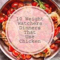10 Weight Watchers Dinners That Use Chicken. #weightwatchersrecipes