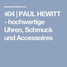404 | PAUL HEWITT - hochwertige Uhren, Schmuck und Accessoires