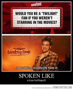 Honey Badger don't give a shit. #Hufflepuff >> And this is why he's awesome even though he's in Twilight.