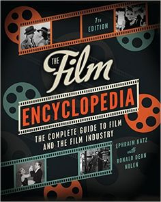 The Film Encyclopedia 7e: The Complete Guide to Film and the Film Industry: Ephraim Katz, Ronald Dean Nolen: 9780062026156: Amazon.com: Books