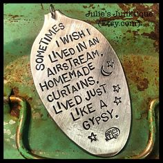 Stamped Vintage Upcycled Spoon Jewelry Pendant Charm - AGED - Music Lyrics - Miranda Lambert - Sometimes I Wish I Lived In An Airstream by JuliesJunktique on Etsy