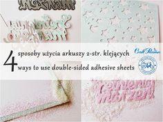 MiniArt - hand made with love: 4 sposoby użycia arkuszy 2-str. klejących / 4 ways to use double-sided sheets - DT Craft Passion