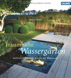 Cute Traumhafte Wasserg rten Gartenteiche Bachl ufe Brunnen und Wasserspiele Amazon de Ursula