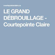 LE GRAND DÉBROUILLAGE - Courtepointe Claire