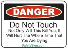 funny signs | Dangerous Danger Sign – Funny Sign Friday 1-3-14 - Safety Sign News