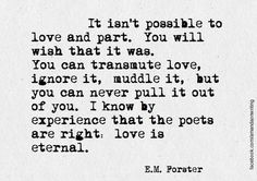 If a writer falls in love with you, you can never die.