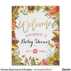 Autumn Maple Leaves & Pumpkin Baby Shower Welcome Poster Baby Shower Welcome Sign Poster Templates - Elegant Gold Script and Autumn Maple Fall Leaves Pumpkin Sunflower Watercolor Floral. All Text Style, Colors, Sizes Can Be Modified To Fit Your Needs.