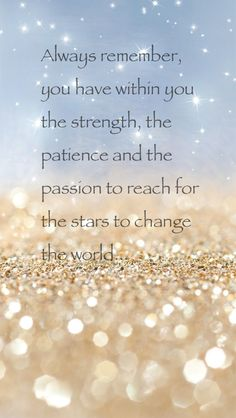 "My favorite Quote Harriett Tubman ""Always remember, you have within you the strength, the patience and the passion to reach for the stars to change the world"""