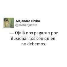 Alejandro Sivira Frases