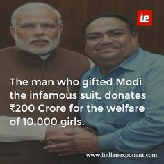 The man who gifted Modi the infamous suit, donates ₹200 Crore for the welfare of 10,000 girls.