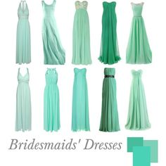 """""""Bridesmaids' Dresses"""" by pinkrubbersoul on Polyvore Lucite Green"""