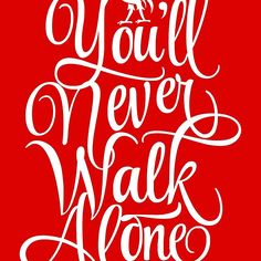 Liverpool : You'll Never Walk Alone