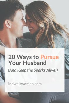 1) Put your pointing finger down. You can't pursue your husband if you're  too busy pointing out his flaws.