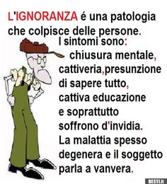 L'ignoranza è una patologia Italian Quotes, My Life Style, Magic Words, Zodiac Quotes, Learn English, Wise Words, Quotations, Inspirational Quotes, Positivity