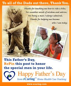 Happy Father's Day!  1. Repin this image   2. In the description, share your favorite memory of the special men in your life  3. Click to claim your FREE 3 Month Trial of eCaring home health care tracking or visit www.ecaring.com/register to claim #fathersday #ilovedad #giveaway #aging #alzheimers #eldercare