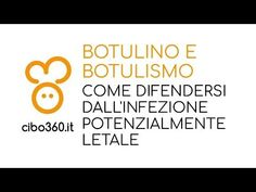 il botulino: un batterio molto pericoloso che si sviluppa in ambienti poco acidi e anaerobici.