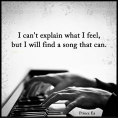 I can't explain what I feel. But I'll find a Song .- I can't explain what I feel… But I'll find a Song that can. I can't explain what I feel… But I'll find a Song that can. Song Quotes, True Quotes, Singing Quotes, Piano Quotes, Music Quotes Deep, Qoutes, The Words, Music Love, Music Is Life