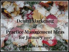 dental marketing and practice management ideas for January - winter dental marketing ideas     betty hayden consulting