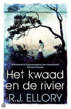 (B) Tip van Anneke: Het kwaad en de rivier, R.J. Ellory | Bettina schrijft | Bloglovin