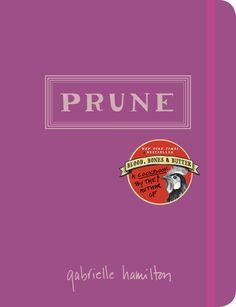 """Prune"" by Gabrielle Hamilton"